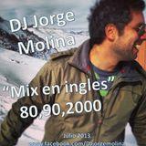 Jorge Molina (Mix en ingles 80,90,2000) -Julio 2013-