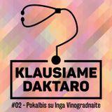 #02 – Pokalbis su Inga Vinogradnaite