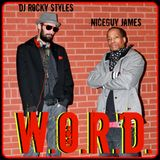 "W.O.R.D.""Classic Hip Hop Radio""-Return Of The Boom Bap Mix-Hosted By Niceguy James & DJ Rocky Styles"