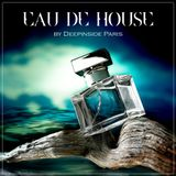 EAU DE HOUSE by DEEPINSIDE Paris (Vol.1)