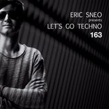Let's Go Techno Podcast 163 with Eric Sneo