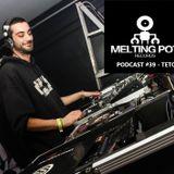 Melting Podcast #39 - Teto