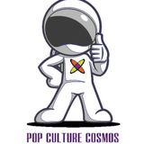 Pop Culture Cosmos Episode #43