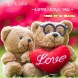 J-POP MIX LOVE SONG VER