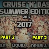 CRUISE N BASS SUMMER TAKEOVER SHOW PT 2 WITH GUEST AG MC - 3RD JUNE 2017