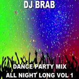 DJ Brab - Dance Party Mix All Night Long Vol 1 (Section DJ Brab)