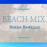 Bekka Rawkins | Beach Mix