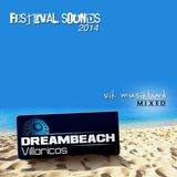 "Festival Sounds ""DreamBeach Villaricos 2014"" Vik MusikLand Mixed"