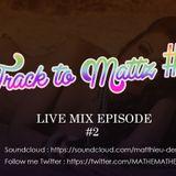 Track to Mattz # 2 Essential Mix !