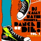 Dance Or Die Vol. 1 November 5th 2012 By Kally Wayne