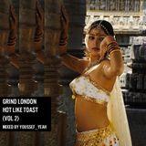 Grind London - Hot Like Toast (Vol 2)