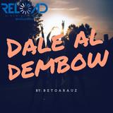 Beto Arauz - Dale Al Dembow Mix 2018