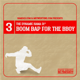 Boom Bap For The Bboy Volume 3