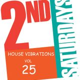 HOUSE VIBRATIONS VOL 25            PRE 2ND SATURDAYS PARTY
