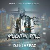 MUGITHI PILL_DJ KLAPPAZ.mp3
