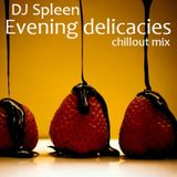Evening delicacies (chillout mix)