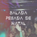[LIVE] BALADA PESADA DE NATAL @ Hot Hot - 25/12/2013