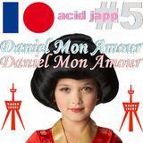 Daniel Mon Amour - acid japp #5