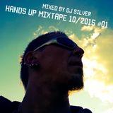 Hands Up Mixtape Oktober 2015 # 01 von DJ Silver