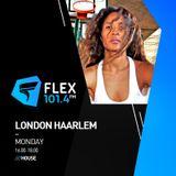 Flex FM Radio Show w London Haarlem Guest Mix - Monday 10 December 2018