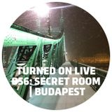 Turned On Live 056: Secret Room | Budapest