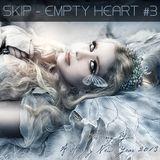 SKIP - EMPTY HEART #3