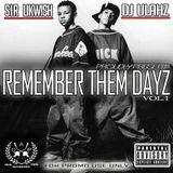 Remember Them Dayz Volume.1 [Live Mixtape] Mixed by Dj Ulahz & Sirlikwish