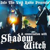 Into The Void Radio presents a conversation with Shadow Witch