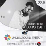 Underground Therapy Episode 235 Guest Mix By Echo Daft [ 2018 / 04 / 13 ]