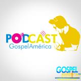 PODCAS GospelAmerica - MUSICA ELETRONICA É DO DIABO?