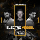 Electro Vessel with Vessbroz Episode 67 ft. KRAIZ