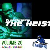 Dj Bankrobber the heist Volume 20 african edition