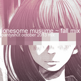 lonesome musume ~ fall mix