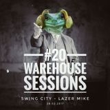 Warehouse Sessions #20: Lazer Mike / Swing City