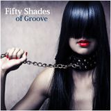 """DEEP LOUNGE - """"Fifty Shades of Groove"""""""