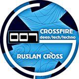 "Ruslan Cross – ""CrossFire"" Episode 07 (Exclusive Radio Show)"