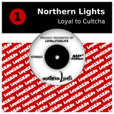Northetn Lights - Loyal to Cultcha 2011 by TerryB1973 outta Northetn Lights & S Francisco Burning