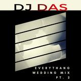 EveryThang Wedding Mix Pt.2