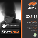 Rota 91 - 30/05/2015 Guest DJ Broken System by Anarchy in the Funk