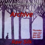 Raw Silk #12 ~ Germcast Radio ~ DJDavid