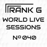FRANK G - WORLD LIVE SESSIONS - 040
