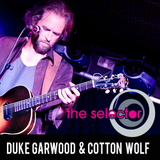 The Selector w/ Duke Garwood & Cotton Wolf