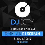 DJ Scream - DJcity DE Podcast - 05/08/14