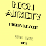 HIGH ANXIETY - 001 MIXED BY AMY MCKNIGHT