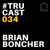 TRUcast 034 - Brian Boncher