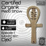 Certified Organik Radio Show 1