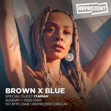 Brown X Blue W/ Iyamah | 17th March 2019