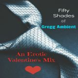 Fifty Shades of Gregg Ambient