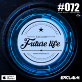 Future Life #072 | Mixed by Exclaim | We Beat Records | Tech House