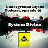 System Divine - Underground Rijeka Podcast, episode 01